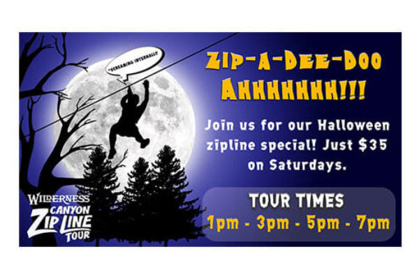 wilderness canyon zip line special - just $35 on saturdays. tour times - 1pm - 3pm - 5pm - 7pm